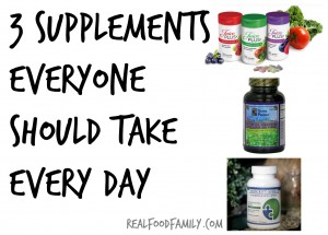 3 Supplements Everyone Should Take Every Day